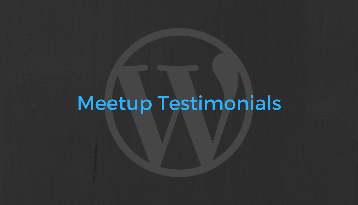 WordPress meetup Testimonials
