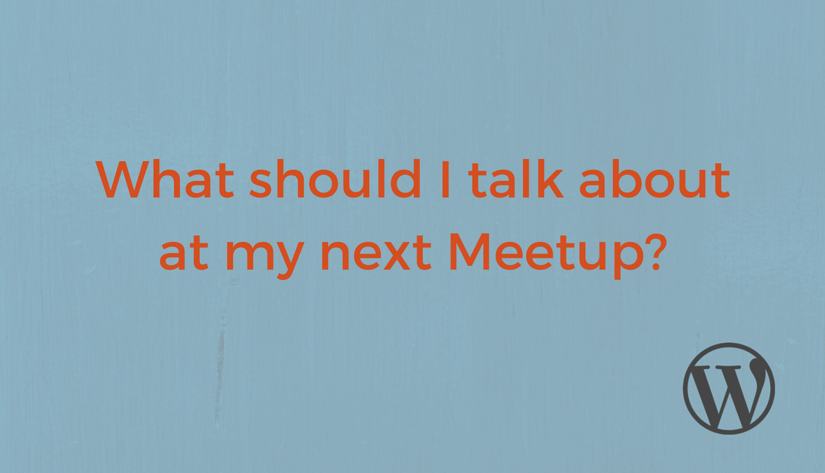 Supporting Meetups with Low Content – Make WordPress Communities