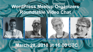 WordPress Meetup Organizers Roundtable March 28, 2018