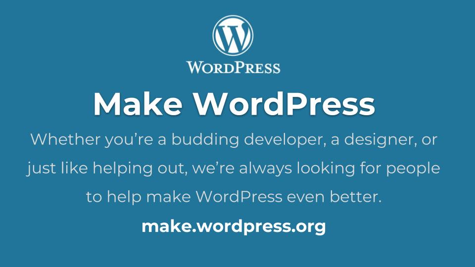 Contributing to the WordPress Project is a rewarding way to give back to the Community.